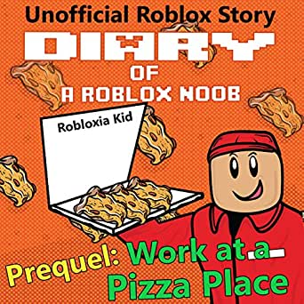Work At A Pizza Place Robloxia Noob Diaries Book 0 Audio