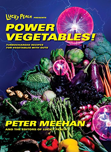 Lucky Peach Presents Power Vegetables! por Peter Meehan