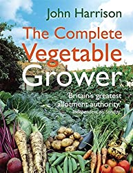 The Complete Vegetable Grower by John Harrison (2011-03-24)