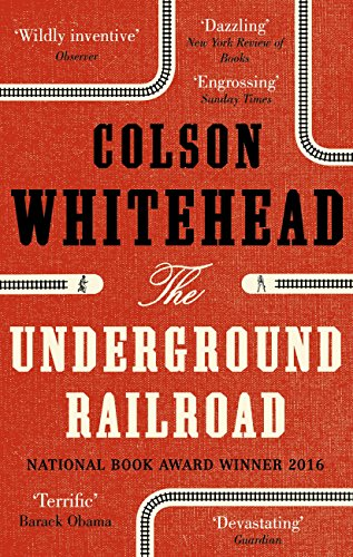 The underground railroad longlisted for the man booker prize 2017 the underground railroad longlisted for the man booker prize 2017 by whitehead colson fandeluxe Choice Image