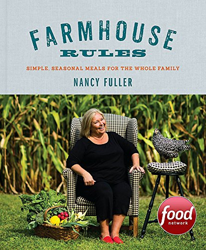 Farmhouse Rules: Simple, Seasonal Meals for the Whole Family por Nancy Fuller