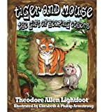 [ TIGER AND MOUSE: THE GIFT OF HELPING OTHERS ] by Lightfoot, Theodore Allen ( Author) Feb-2012 [ Paperback ]