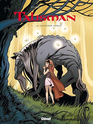 Talisman - Tome 03: Le Chaperon Rouge