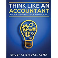 Think Like An Accountant: A non-accountant's guide to accounting