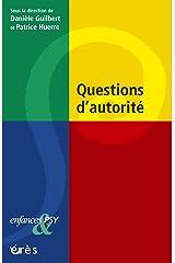 Questions d'autorité (La petite collection d'Enfances & Psy) Format Kindle