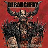 Debauchery: Kings of Carnage (Ltd.Digipak+Bonus CD) (Audio CD)