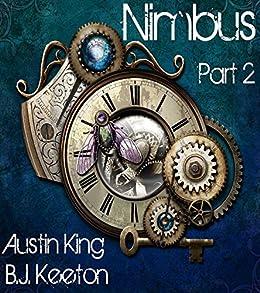 Nimbus: A Steampunk Novel (Part 2) by [King, Austin, Keeton, B.J.]