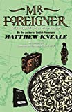 Mr Foreigner by Matthew Kneale (2002-11-07)