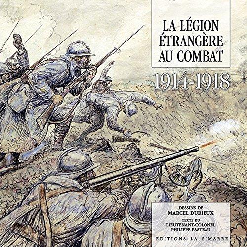 Legion Étrangère au Combat 1914-1918 (la)
