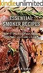 Smoker Recipes: Essential TOP 51 Smok...