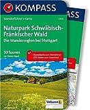 Naturpark Schwäbisch-Fränkischer Wald, Die Wanderregion bei Stuttgart: Wanderführer mit Extra-Tourenkarte 1:50.000, 50 Touren, GPX-Daten zum Download (KOMPASS-Wanderführer, Band 5300)
