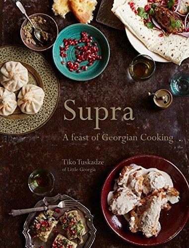 Supra: A feast of Georgian cooking por Tiko Tuskadze