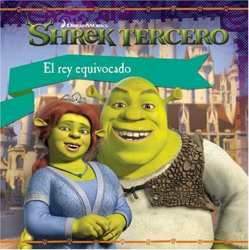 El Rey Equivpcado (Shrek Tercero/Shrek the Third)