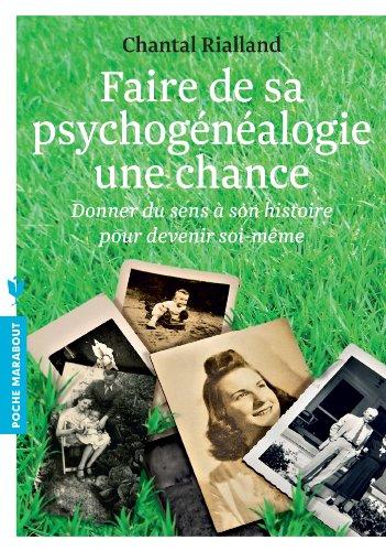 FAIRE DE LA PSYCHOGENEALOGIE UNE CHANCE