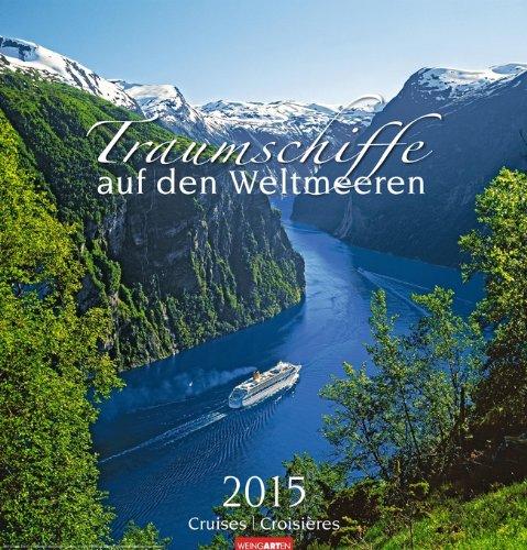 Traumschiffe auf den Weltmeeren - Boot 2015-kalender