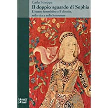 Il doppio sguardo di Sophia. L'eterno femminino e il diavolo, nella vita e nella letteratura