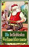 Die beliebtesten Weihnachtsromane (Illustrierte Ausgabe): Die Heilige und ihr Narr + Der kleine Lord + Heidi + Weihnacht! + Vor dem Sturm + Oliver Twist ... Reise mit den Wildgänsen + Klein-Dorrit...