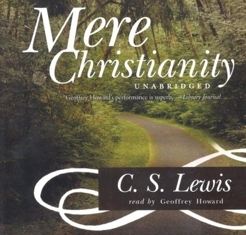 Mere Christianity: Written by C S Lewis, 2000 Edition, (Unabridged) Publisher: Blackstone Audiobooks [Audio CD]