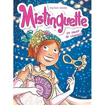 Mistinguette, Tome 9 : Un amour de carnaval