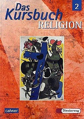 Das Kursbuch Religion 2 (7/8): Schülerbuch. Ein Arbeitsbuch für den Religionsunterricht