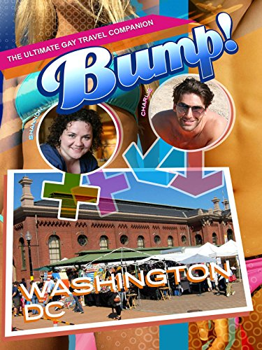 Bump! The Ultimate Gay Travel Companion - Washington DC [OV]