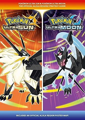 Pokémon Ultra Sun & Pokémon Ultra Moon: The Official Alola Region Strategy Guide (Official Guide)