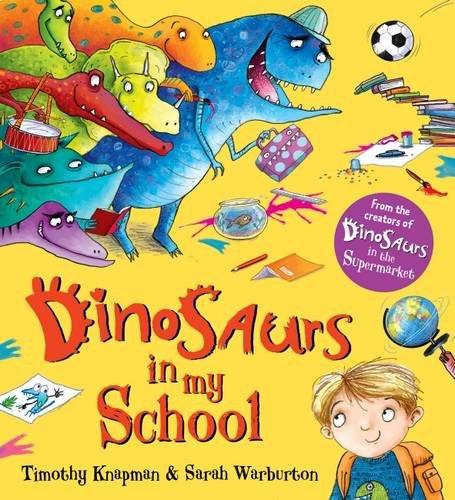 Dinosaurs in My School por Timothy Knapman