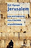 Jerusalem: Ein historisch-politischer Stadtführer (Beck'sche Reihe)