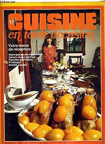 CUISINE EN TOUTE OCCASION N°17 MAI 1973 - ASPERGES SAUCE MOUSSELINE CANETONS AUX PECHES POMMES GAUFRETTES FROMAGTE BOMBE CEYAN.