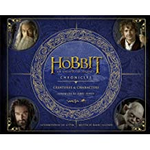 The Hobbit: An Unexpected Journey — THE HOBBIT CHRONICLES: CREATURES & CHARACTERS