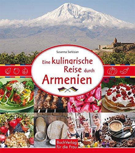 Eine kulinarische Reise durch Armenien (Kulinarische Küche)