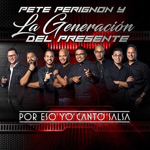 Por Eso Yo Canto Salsa - Pete Perignon