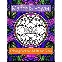 Mandala Power Coloring Book for Adults and Teens: Color, Relax and Enjoy by Bella Stitt (2015-11-25)