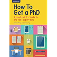 How To Get A Phd: A Handbook For Students And Their Supervisors (UK Higher Education Humanities & Social Sciences Higher…