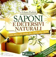 Idea Regalo - Saponi e detersivi naturali. Come farli in casa usando olio, cenere, soda e lisciva