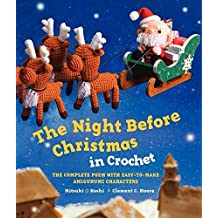 The Night Before Christmas in Crochet: The Complete Poem with Easy-to-Make Amigurumi Characters by Clement C. Moore (2014-09-02)