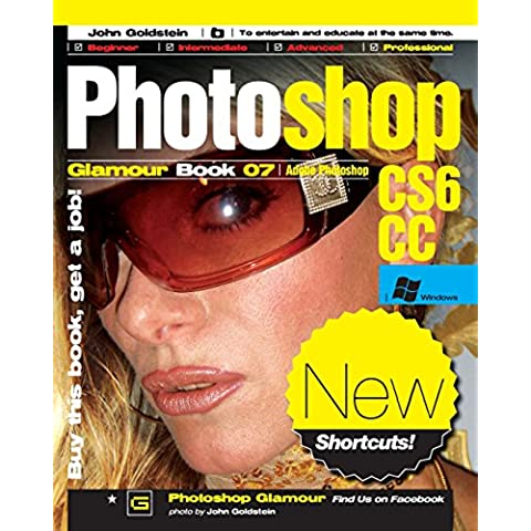 Photoshop Glamour Book 07 (Adobe Photoshop CS6/CC (Windows)): Buy this book, get a job!: Volume 7