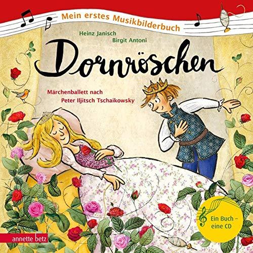 Dornröschen: Märchenballett nach Peter Iljitsch Tschaikowsky (Mein erstes Musikbilderbuch mit CD)