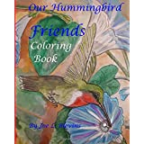Our Hummingbird Friends Coloring Book: A Coloring Book for All Ages
