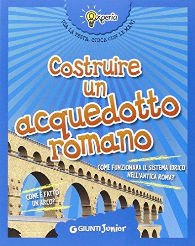 Costruire un acquedotto romano (Experia)