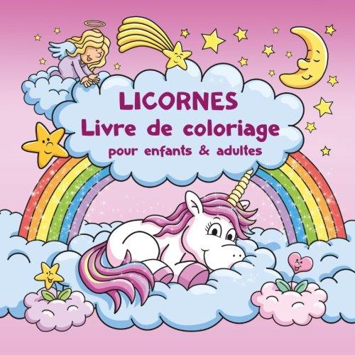 Licornes Livre de coloriage pour enfants et adultes + BONUS coloriage licornes gratuites (PDF pour imprimer) par Livre de coloriage