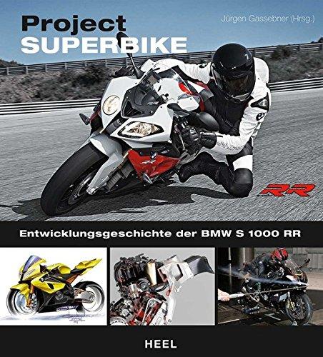 Project: Superbike.: Entwicklungsgeschichte der BMW S 1000 RR.