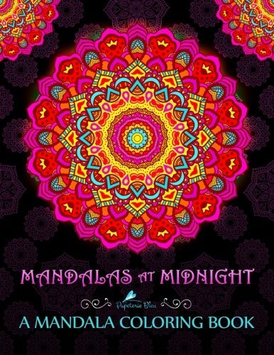Mandalas At Midnight: A Mandala Colouring Book: A Unique Black Background Paper Mindfulness Adult Colouring Book For Men Ladies Teens Children & ... Stress Relief & Art Colour Therapy) by Papeterie Bleu Adult Colouring Books (2016-05-19)