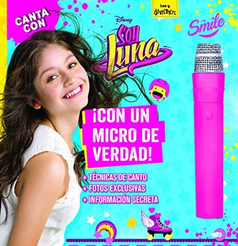 Canta con Soy Luna: Libro con micrófono (Disney. Soy Luna) por Disney