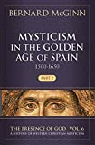 Mysticism in the Golden Age of Spain 1500-1650