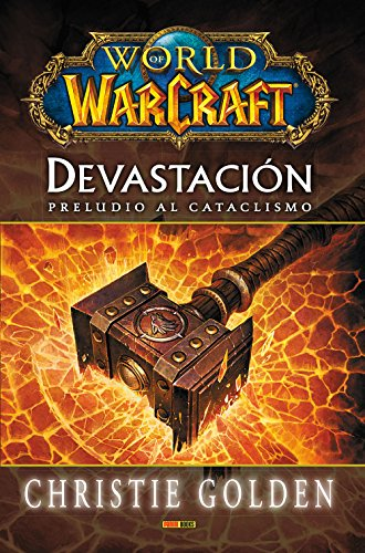 World Of Warcraft. Devastación. Preludio Al Cataclismo