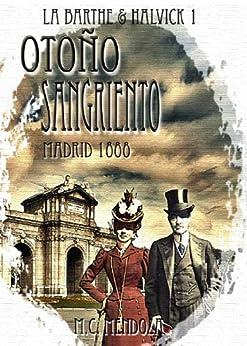 Otoño Sangriento (Madrid 1888: Erebus) (Detectives Emma Halvick & Christophe La Barthe) de [Mendoza, M.C.]