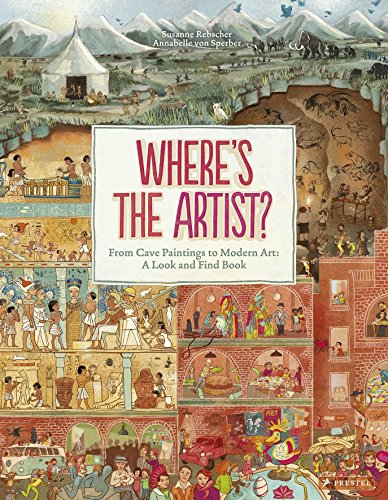 Where's the Artist?: From Cave Paintings To Modern Art: A Look And Find Book