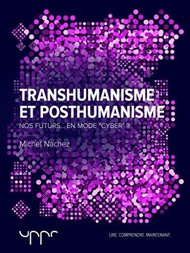 Transhumanisme et posthumanisme par Michel Nachez