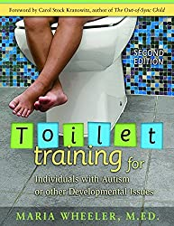 Toilet Training for Individuals with Autism or Other Developmental Issues: Second Edition by Maria Wheeler (2007-09-01)